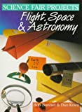 img - for Science Fair Projects: Flight, Space & Astronomy book / textbook / text book