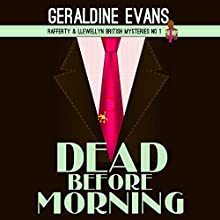 Dead Before Morning: Rafferty & Llewellyn cozy mystery Book 1 (       UNABRIDGED) by Geraldine Evans Narrated by Micheal Page
