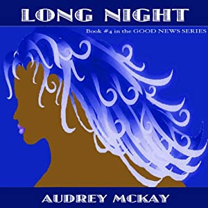 Long Night: Good News Series, Vol. 4 | [Audrey McKay]