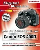Das Profihandbuch zur Canon EOS 400D: Digital ProLine -