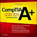 CompTIA A+ Essentials (220-701) Lecture Series  by PrepLogic Narrated by uncredited