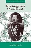 img - for Min Yong-Hwan: A Political Biography (Hawaii Studies on Korea) book / textbook / text book