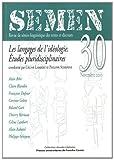 echange, troc Céline Lambert, Philippe Schepens, Collectif - Semen, N° 30, novembre 2010 : Les langages de l'idéologie : Etudes pluridisciplinaires