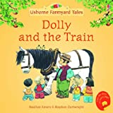 Heather Amery Dolly and the Train (Mini Farmyard Tales)