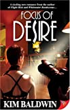 Kim Baldwin Focus of Desire