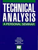 Technical Analysis: A Personal Seminar