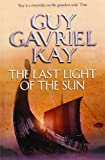 Guy Gavriel Kay The Last Light of the Sun