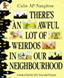 There's an Awful Lot of Weirdos in Our Neighbourhood!: A Book of Rather Silly Verse and Pictures Colin McNaughton