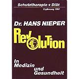 """Revolution in Medizin und Gesundheit - Umfangreiche Erg�nzungen zur Hauptausgabe (Schutztherapie + Di�t)von """"Dr. Hans Nieper"""""""