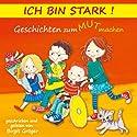 Ich bin stark: Geschichten zum Mut machen Hörbuch von Birgit Gröger Gesprochen von: Birgit Gröger