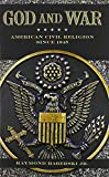 God and War: American Civil Religion since 1945