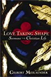 Photo of Love Taking Shape: Sermons on the Christian Life