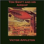 Tom Swift and His Airship: The Stirring Cruise of the Red Cloud | Victor Appleton