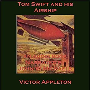 Tom Swift and His Airship: The Stirring Cruise of the Red Cloud Audiobook