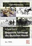 img - for Bespannte Fahrzeuge des deutschen Heeres bis 1945 book / textbook / text book