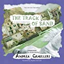 The Track of Sand: An Inspector Montalbano Mystery (       UNABRIDGED) by Andrea Camilleri, Stephen Sartarelli (translator) Narrated by Grover Gardner