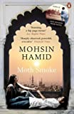 img - for Moth Smoke by Hamid, Mohsin (2011) Paperback book / textbook / text book