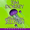 Nuclear Jellyfish Audiobook by Tim Dorsey Narrated by Oliver Wyman