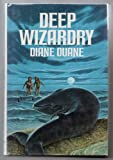 DEEP WIZARDRY (Books for Young Readers) (0385293739) by Duane, Diane