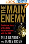 The Main Enemy: The Inside Story of t...
