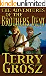 The Adventures Of The Brothers Dent (...