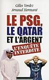 Le PSG, le Qatar et l'argent : l'enqu�te interdite