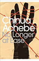 No Longer at Ease (The African Trilogy Book 2)