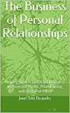 The Business of Personal Relationships: Insider Secrets Great Leaders Use  to Increase Profit, Productivity, and Peace of Mind