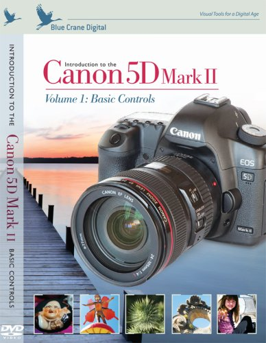 Introduction to the Canon 5D Mark II ; vol. 1:  Basic Controls Training DVD by Blue Crane Digital
