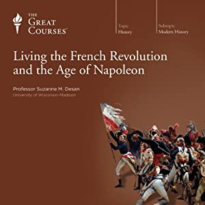 Living the French Revolution and the Age of Napoleon | [The Great Courses]