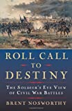 img - for Roll Call to Destiny: The Soldier's Eye View of Civil War Battles book / textbook / text book