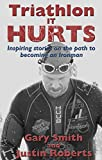img - for Triathlon - It HURTS: Inspiring stories on the path to becoming an Ironman book / textbook / text book