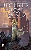 The Rose of the World (Fool's Gold) Jude Fisher