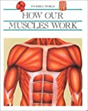 img - for How Our Muscles Work (Inv Wld) (Invisible World) book / textbook / text book