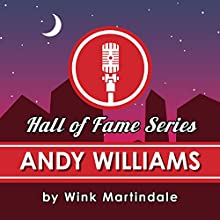 Andy Williams Radio/TV Program by Wink Martindale Narrated by Wink Martindale