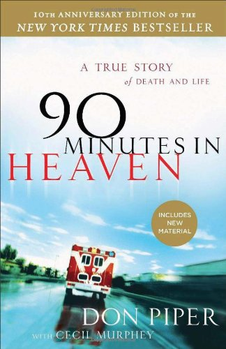 90 Minutes in Heaven, 10th ann. ed.: A True Story of Death  and  Life (Paperback)