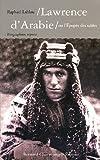 Lawrence d'Arabie ou l'Epopée des sables