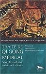 Traité de Qi Gong médical, selon la médecine traditionnelle chinoise