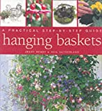 Hanging Baskets: A Practical Step by Step Guide