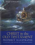 img - for Christ in the Old Testament: Prophecy Illustrated book / textbook / text book