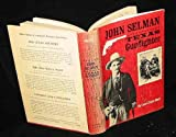 img - for John Selman, Texas Gunfighter book / textbook / text book