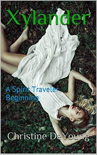 Xylander: A Spirit Traveler Beginning by Christine DeYoung
