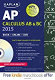 img - for Kaplan AP Calculus AB & BC 2015: Book + Online + DVD (Kaplan Test Prep) book / textbook / text book