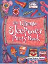 The Ultimate Sleepover Party Book