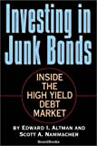 img - for Investing in Junk Bonds: Inside the High Yield Debt Market book / textbook / text book