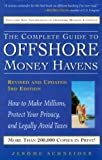 img - for The Complete Guide to Offshore Money Havens, Revised and Updated 3rd Edition: How to Make Millions, Protect Your Privacy, and Legally Avoid Taxes book / textbook / text book