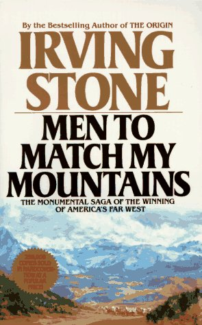 Men to Match My Mountains, IRVING STONE