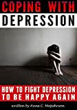 Coping with Depression: How to Fight Depression to Be Happy Again