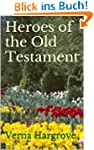 Heroes of the Old Testament (Bible St...
