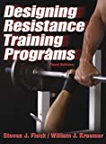 img - for Designing Resistance Training Programs - 3rd 3rd (third) by Fleck, Steven, Kraemer, William (2003) Hardcover book / textbook / text book